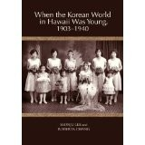 When the Korean World in Hawaii Was Young, 1903-1940님의 사진입니다.